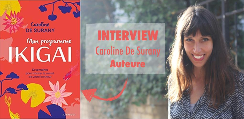 """Interview de Caroline de Surany, auteure du livre """"Mon Programme Ikigaï"""""""