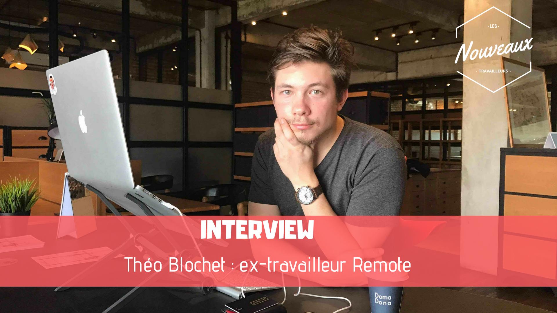 Interview de Théo Blochet, ex-travaileur remote qui a arrêté au bout de six mois