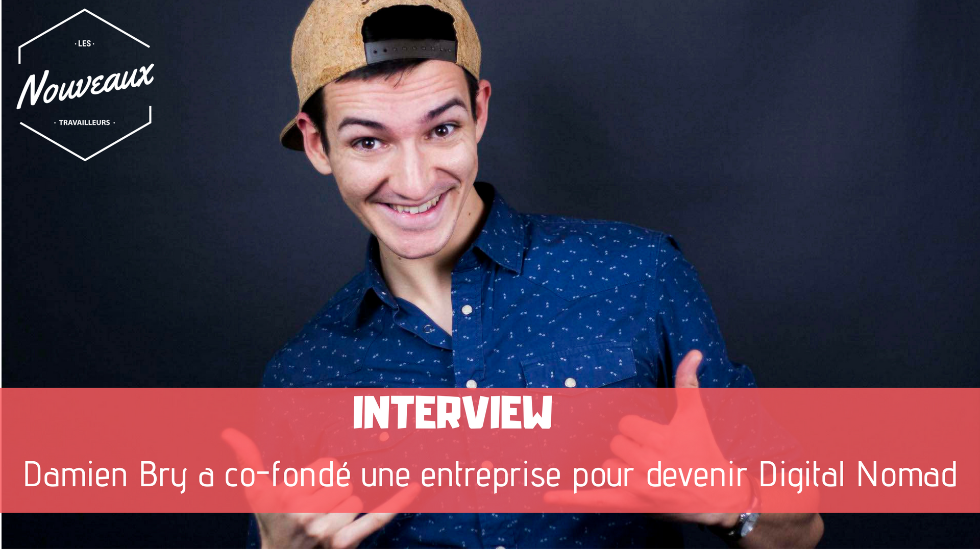 Co-fonder une Entreprise pour devenir Digital Nomad | Interview de Damien Bry