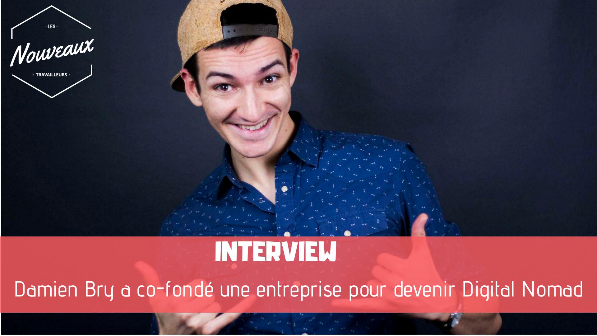 Co-fonder une Entreprise pour devenir Digital Nomad | Interview de Damien Bry