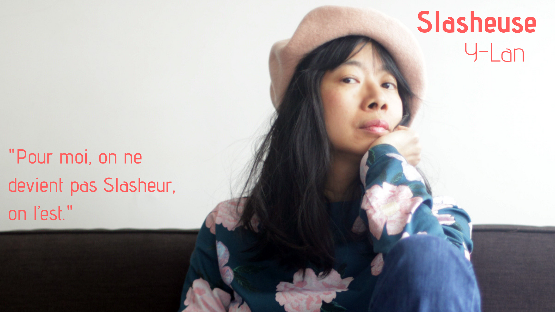 Y-Lan, Slasheuse : Photographe / Blogueuse / Calligraphe / Chanteuse