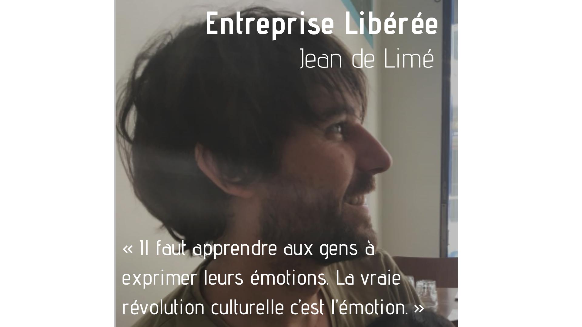 Entreprise Libérée | Interview de Jean de Limé, accompagnateur en ... Entreprise Libérée : Jean de Limé