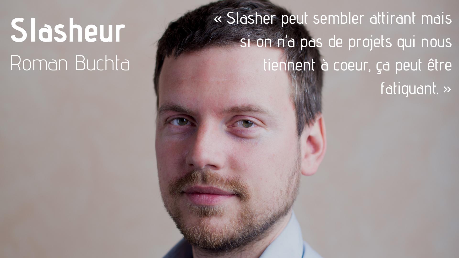 Slasheur | Roman Buchta : Formateur-Coach / Blogueur / Musicien