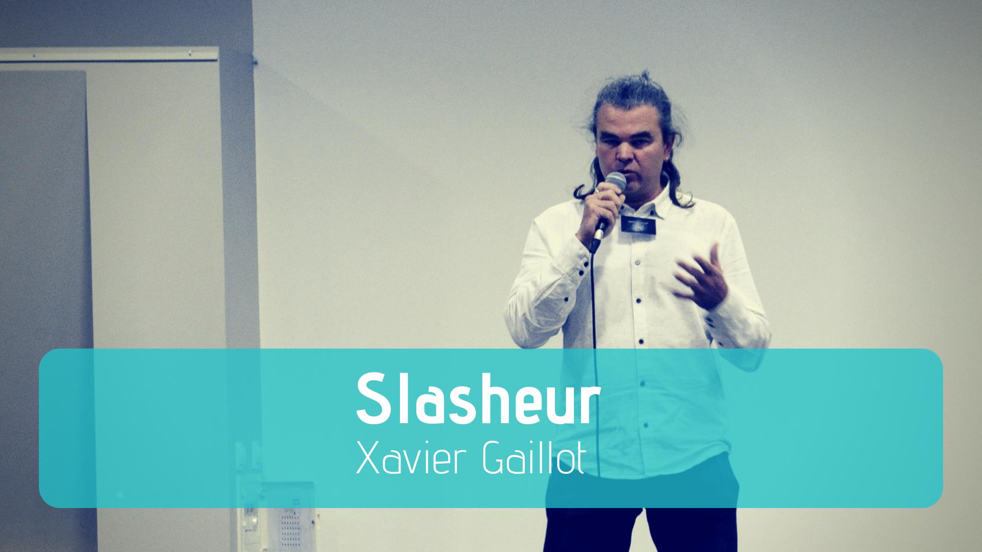 Slasheur : XavierGaillot