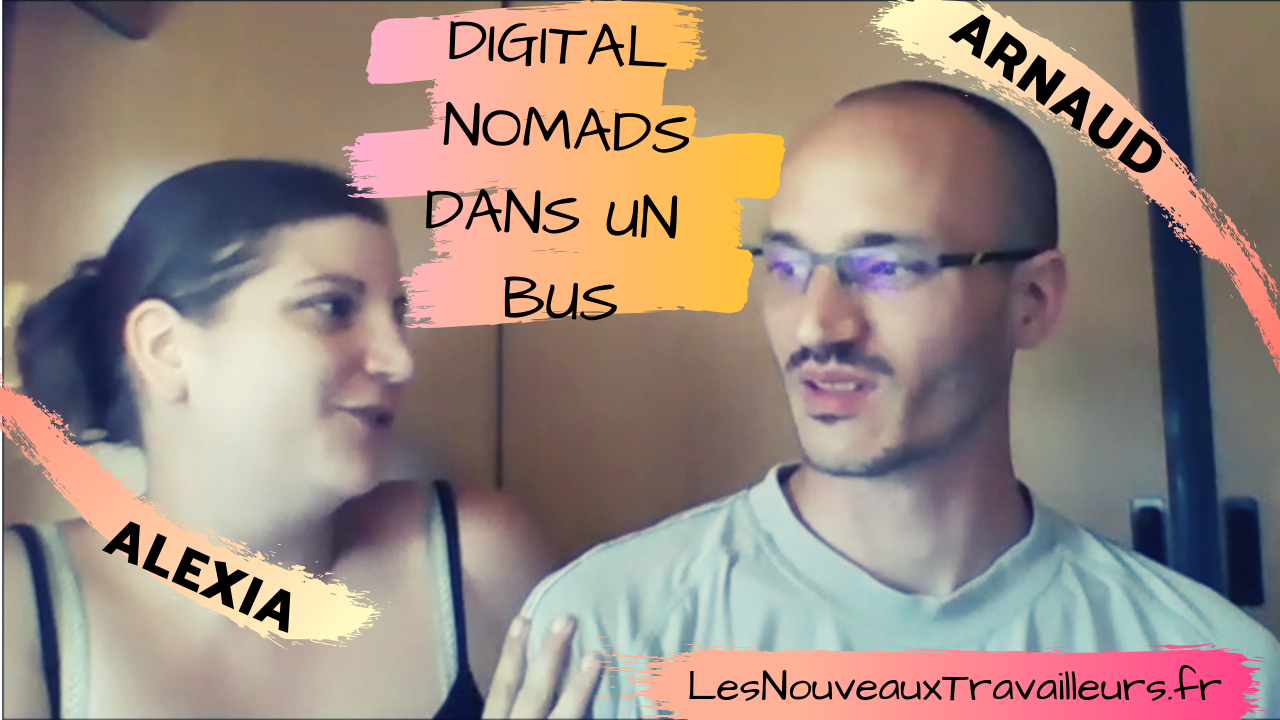Digital Nomas en Bus : Alexia et Arnaud